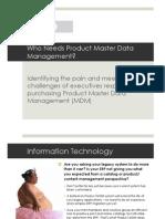 Who Needs Product Master Data Management?