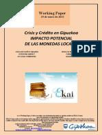 Crisis y Crédito en Gipuzkoa. IMPACTO POTENCIAL DE LAS MONEDAS LOCALES (Es) POTENTIAL IMPACT OF LOCAL CURRENCIES (Es) TOKIKO MONETEN BALIZKO ERAGINA (Es)
