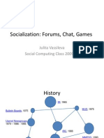 Socialization: Forums, Chat, Games Socialization