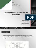 Planejamento e Controle de Qualidade Final