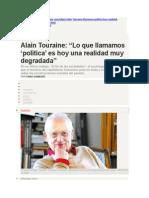 Alain Touraine- ART-   Lo que llamamos 'política' es hoy una realidad muy degradada-Revista de cultura Ñ