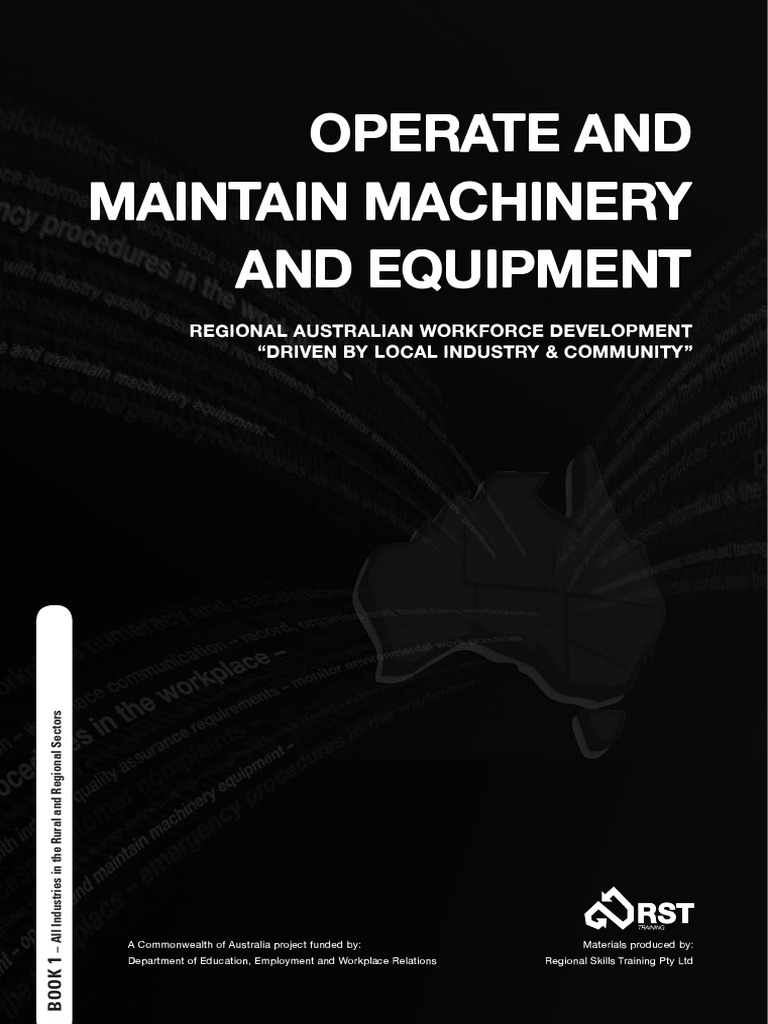 Operate and Maintain Machinery and Equipment Book 1 | Competence