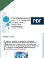 Programas Nacionales de Apoyo Al Desarrollo Tecnologico