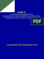 Curs 12 Tulburari de Personalitate Tulb.ale Comport.instinctual.tulb.de Comtrol Al Impulsurilor