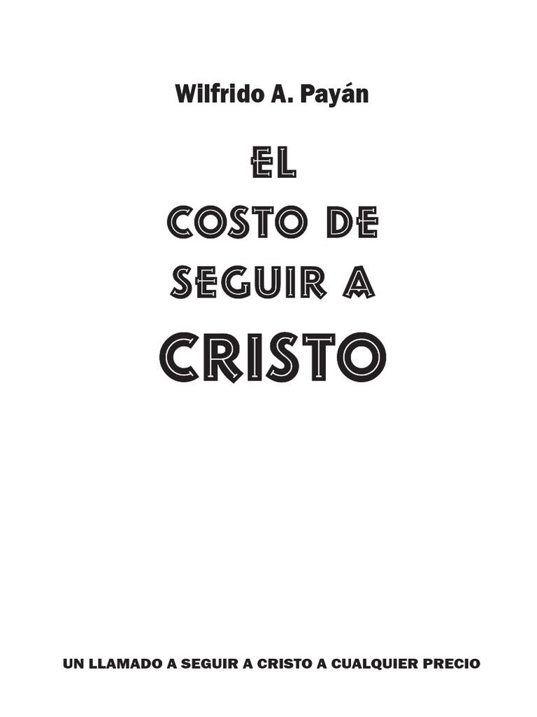 El Costo de Seguir a Cristo