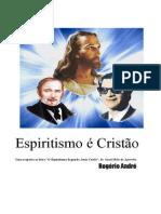 Espiritismo é Cristão-  Uma resposta ao livro O Espiritismo Segundo Jesus Cristo, de  Israel Belo de Azevedo.