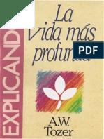 A.w.tozer - La Vida Mas Profunda