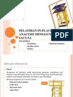 Pelatihan in-place Analysis Menggunakan Sacs 5_pemodelan_2013