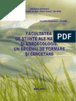 Facultatea de Ştiinţe ale naturii şi Agroecologie. Un deceniu de formare şi cercetare