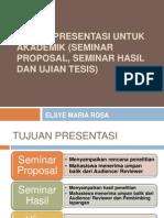 Tehnik Presentasi Untuk Akademik Seminar Proposal