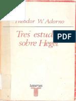 Adorno, T. W. - Tres Estudios Sobre Hegel [1963]