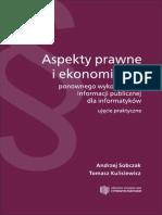 Aspekty prawne i ekonomiczne ponownego wykorzystania informacji publicznej dla informatyków - ujęcie praktyczne. Wydanie I