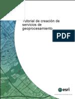 Tutotial de Creacion de Servicios de Geoprocesamiento