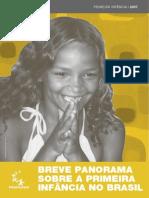 BREVE PANORAMA SOBRE A PRIMEIRA INFÂNCIA NO BRASIL