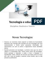 Aula 1_2013 - Tecnologia e educação