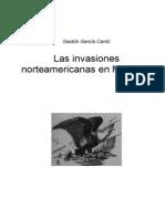 Las Invasiones Norteamericanas en Mexico (Gaston Garcia Cant