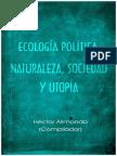 Alimonda, Héctor - Ecología política Naturaleza sociedad y utopia