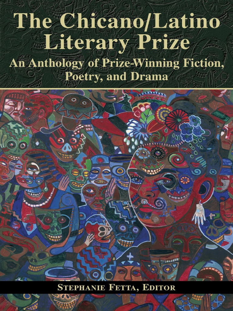 The Chicano Latino Literary Prize An Anthology Of Prize Winning Fiction Poetry And Drama Edited By Stephanie Fetta Chicano Poetry