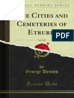 The Cities and Cemeteries of Etruria, Vol. - George Dennis