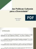 Além das Políticas Culturais para a Diversidade