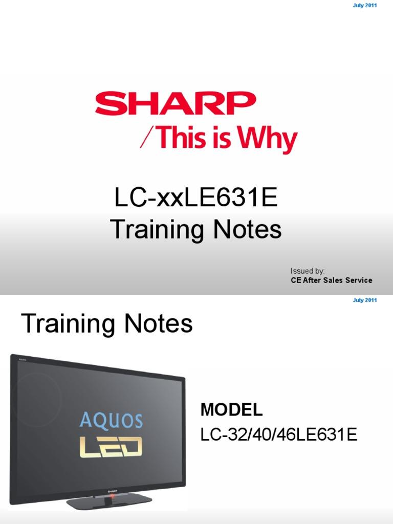 Sharp_lc-32le631e, Le40le631e_le46le631e Led Tv Training Manual