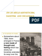 FIN DE SI+êCLE AESTHETICISM, DANDYSM  AND DECADENCE
