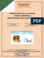 Políticas Anti-Crisis en Euskadi. COSTES LABORALES. NECESITAMOS UNA CLARIFICACION (Es) LABOUR COSTS. ON NEED OF A CLARIFICATION (Es) LAN KOSTEAK. ARGIBIDE BATEN BEHARREAN GAUDE (Es)