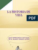 La Historia de Vida.