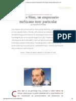 Carlos Slim, Un Empresario Mexicano Muy Particular