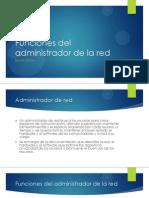 Funciones del administrador de la red