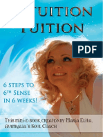 Intuition Tuition - 6 Steps to 6th Sense in 6 Weeks!