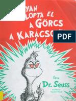 Dr. Seuss - Hogyan lopta el a Görcs a Karácsonyt