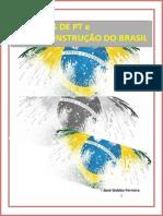 Dez Anos de Pt e a Desconstrucao Do Brasil