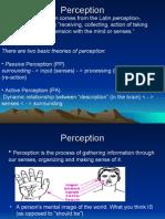 • the Word Perception Comes From the Latin Perception-, Percepio,