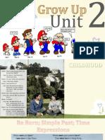 Grow Up Unit 2
