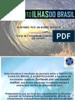 Surfando por um Mundo Melhor - Ilhas do Brasil