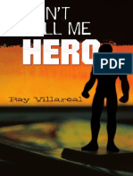 Don't Call Me Hero by Ray Villlareal