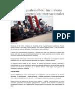 Comercio Guatemalteco Incursiona en Nuevos Mercados Internacionales