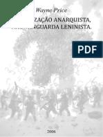 Organização anarquista, não vanguarda leninista. (1)