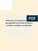 Referencia a la Ley General de Víctimas para garantizar a las víctimas el acceso a la verdad, a la justicia y a la reparación