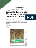 Scarpette Da Corsa Stampate in 3D Con Materiale Biologico. Si Rigenerano Come Le Piante - Repubblica