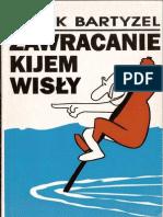 Jacek Bartyzel - Zawracanie kijem Wisły