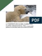LA TEMPERATURA GLOBAL AUMENTARÁ CUATRO GRADOS EN EL 2100
