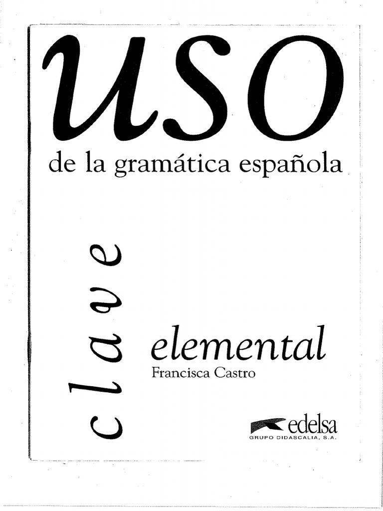 45794880 Francisca Castro Uso de La Gramatica Espanola