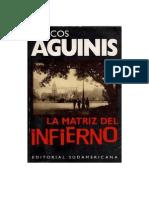 Aguinis Marcos - La Matriz Del Infierno