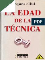 Ellul Jacques - La Edad de La Tecnica (1954)