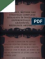 Tehnici, metode sau strategii complexe utilizate în
