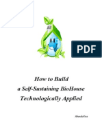 How to Build a Self-Sustaining BioHouse Technologically Applied