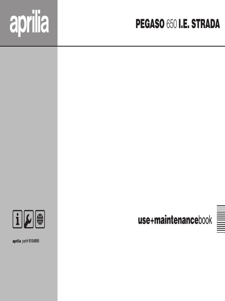 Aprilia Pegaso 650 STRADA User + Maintenace Manual - 2005 | Brake | Vehicles