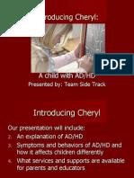Introducing Cheryl: